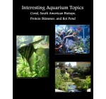 Interesting Aquarium Topics: Corals, South American Biotope, Protein Skimmers, and Koi Pond