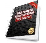 Do it Yourself Aquarium Filter: The Secret to a Maintenance-free Aquarium!: The Secret