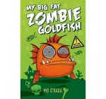 [(My Big Fat Zombie Goldfish )] [Author: Mo O'Hara] [Mar-2014]
