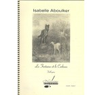 Partitions classique NOTISSIMO EDITEUR ABOULKER I. – LA FONTAINE ET LE CORBEAU, FABL'OPÉRA AUTOUR DE SEPT FABLES DE LA FONTAINEPOUR CHANT Soprano, piano Reviews