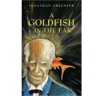 A Goldfish in the Ear (Paperback) – Common