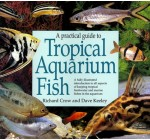A Practical Guide to Tropical Aquarium Fish