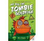 [My Big Fat Zombie Goldfish] (By: Mo O'Hara) [published: March, 2014]